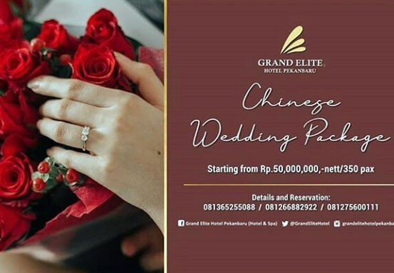 Chinese Wedding Package Ala Grand Elite Hotel Pekanbaru Lengkap dan Elegan